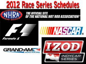 2012 Race Series Schedules for NASCAR, IndyCar, NHRA, Formula 1, Grand-Am