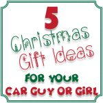 2017 Car Guy and Girl Christmas Gift Guide!